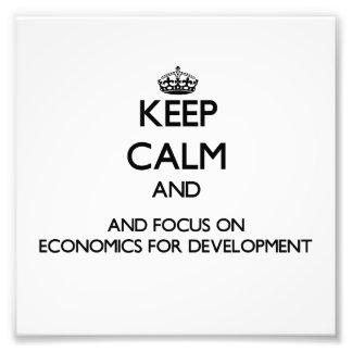 Keep calm and focus on Economics For Development Photographic Print