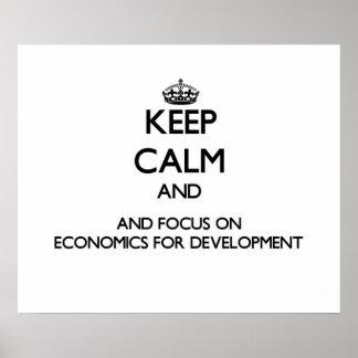 Keep calm and focus on Economics For Development Print