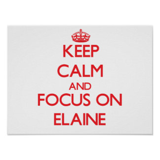 Keep Calm and focus on Elaine Print