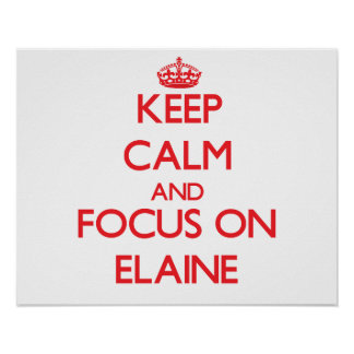 Keep Calm and focus on Elaine Poster