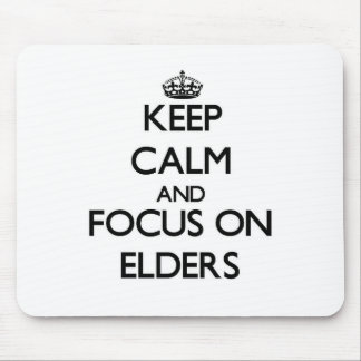 Keep Calm and focus on ELDERS Mouse Pads