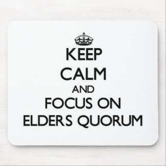Keep Calm and focus on Elders Quorum Mouse Pad
