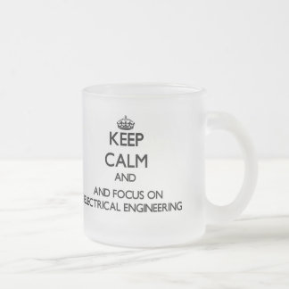 Keep calm and focus on Electrical Engineering Coffee Mugs
