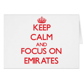 Keep Calm and focus on EMIRATES Cards