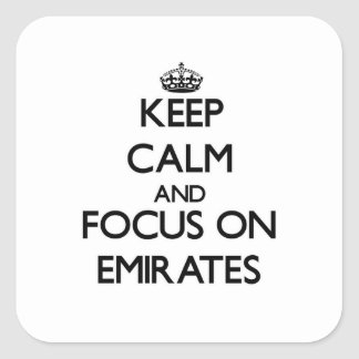 Keep Calm and focus on EMIRATES Square Sticker