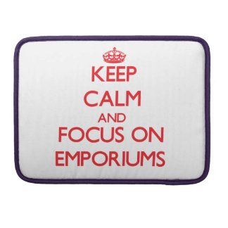 Keep Calm and focus on EMPORIUMS MacBook Pro Sleeves