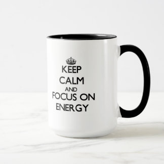 Keep Calm and focus on ENERGY Mug
