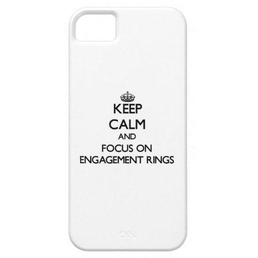 Keep Calm and focus on ENGAGEMENT RINGS iPhone 5/5S Cover