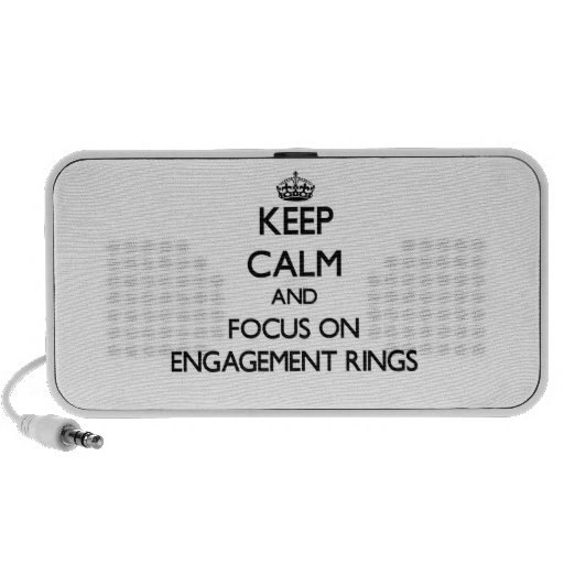 Keep Calm and focus on ENGAGEMENT RINGS iPhone Speakers
