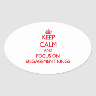 Keep Calm and focus on ENGAGEMENT RINGS Oval Stickers