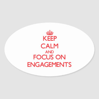 Keep Calm and focus on ENGAGEMENTS Sticker