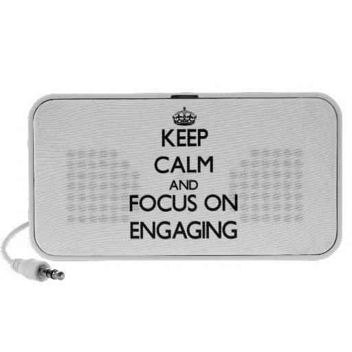 Keep Calm and focus on ENGAGING iPod Speakers