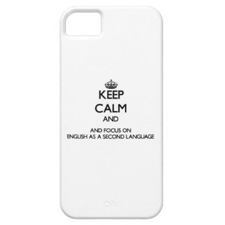 Keep calm and focus on English As A Second Languag iPhone 5/5S Cover