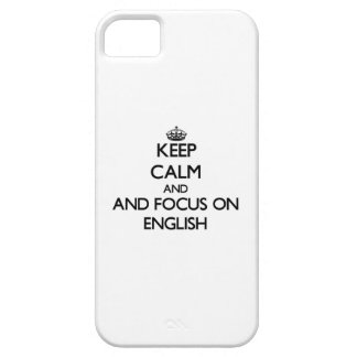 Keep calm and focus on English iPhone 5 Cases