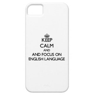 Keep calm and focus on English Language iPhone 5 Covers