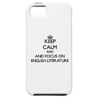 Keep calm and focus on English Literature iPhone 5/5S Cases