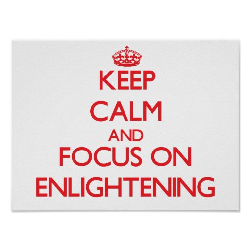 Keep Calm and focus on ENLIGHTENING Poster