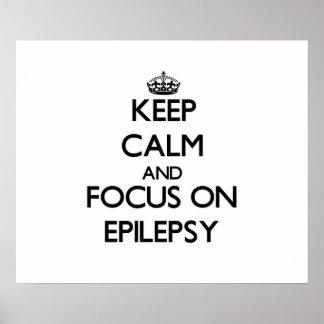Keep Calm and focus on EPILEPSY Print
