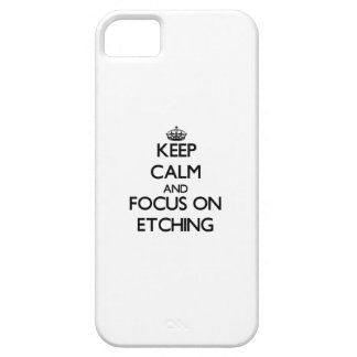 Keep Calm and focus on ETCHING iPhone 5 Cover