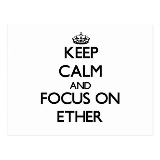 Keep Calm and focus on ETHER Post Cards