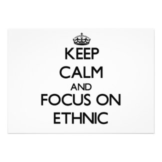Keep Calm and focus on ETHNIC Invites