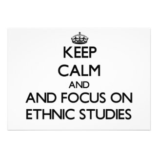 Keep calm and focus on Ethnic Studies Personalized Announcement