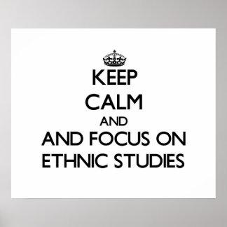 Keep calm and focus on Ethnic Studies Print