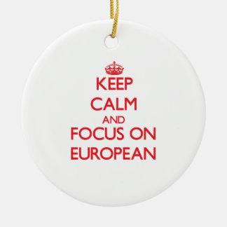 Keep Calm and focus on EUROPEAN Christmas Ornament