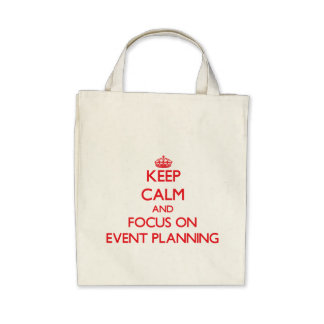 Keep Calm and focus on EVENT PLANNING Bags