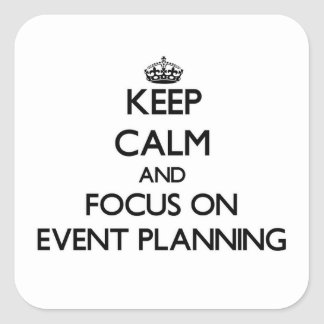 Keep Calm and focus on EVENT PLANNING Sticker