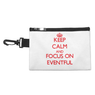 Keep Calm and focus on EVENTFUL Accessory Bags