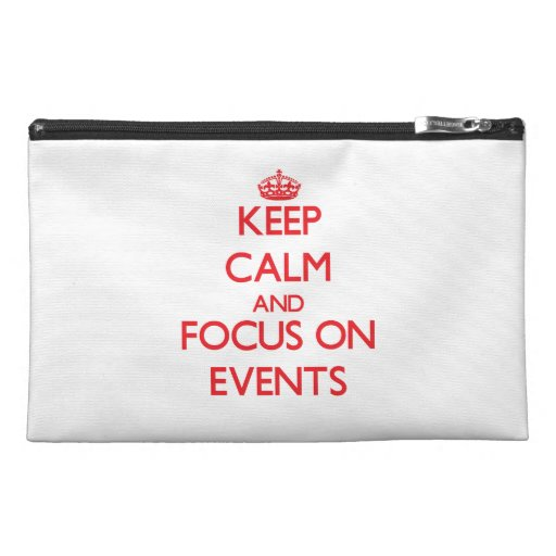 Keep calm and focus on EVENTS Travel Accessory Bags