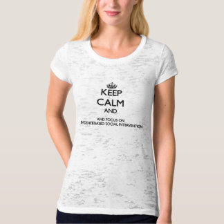 Keep calm and focus on Evidence-Based Social Inter Shirts