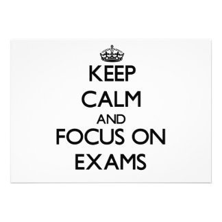 Keep Calm and focus on EXAMS Invite