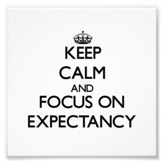Keep Calm and focus on EXPECTANCY Photograph