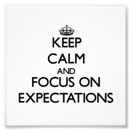 Keep Calm and focus on EXPECTATIONS Photo Art