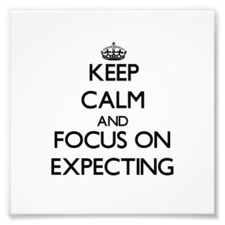 Keep Calm and focus on EXPECTING Photo Print