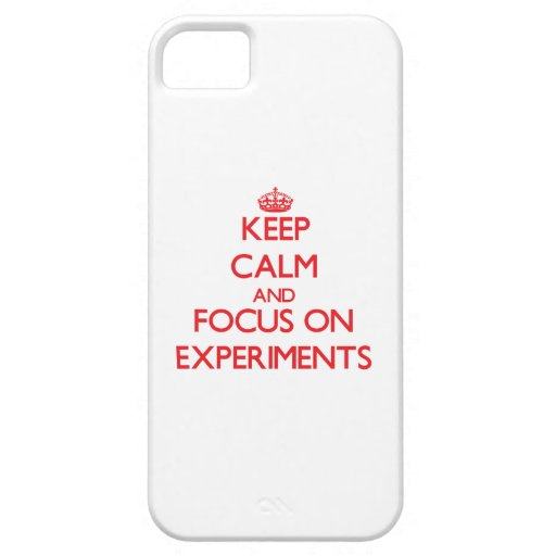Keep Calm and focus on EXPERIMENTS iPhone 5/5S Covers