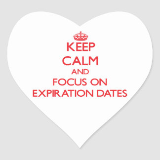 Keep Calm and focus on EXPIRATION DATES Heart Sticker