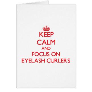 Keep Calm and focus on Eyelash Curlers Card