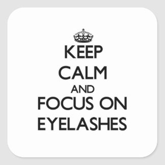 Keep Calm and focus on EYELASHES Sticker