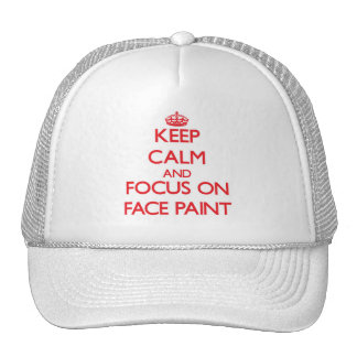 Keep Calm and focus on Face Paint Trucker Hat