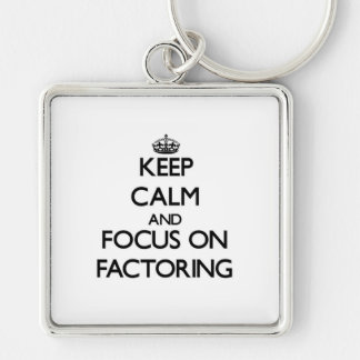 Keep Calm and focus on Factoring Key Chain