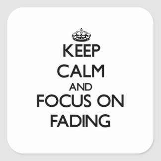 Keep Calm and focus on Fading Square Sticker