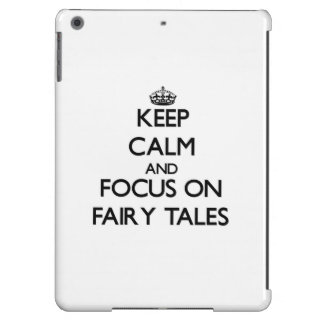 Keep Calm and focus on Fairy Tales iPad Air Covers