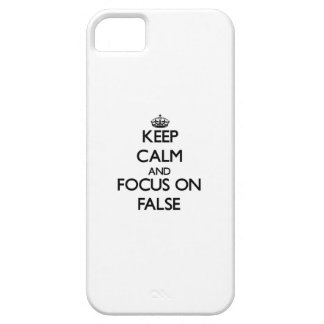 Keep Calm and focus on False iPhone 5 Cover