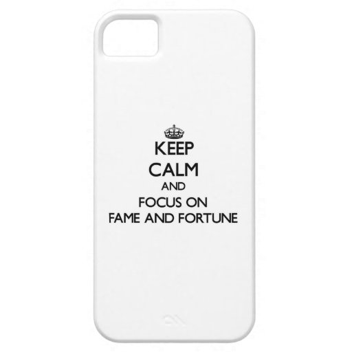 Keep Calm and focus on Fame And Fortune iPhone 5/5S Case