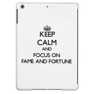 Keep Calm and focus on Fame And Fortune Cover For iPad Air
