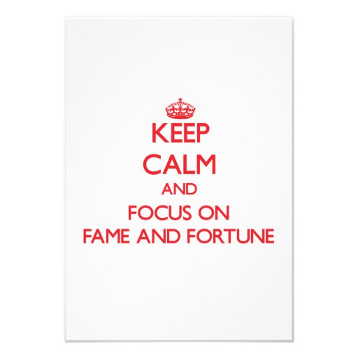 Keep Calm and focus on Fame And Fortune Custom Invites