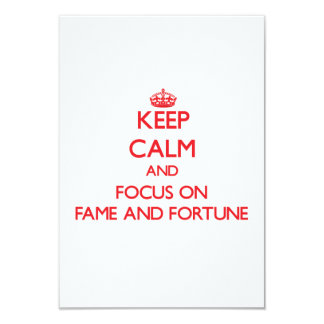 Keep Calm and focus on Fame And Fortune 9 Cm X 13 Cm Invitation Card